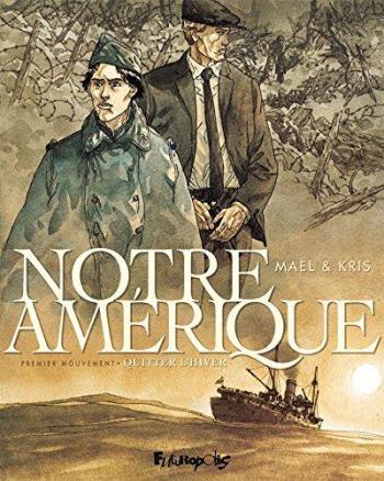 Couverture de l'album Notre Amérique - 1. Premier Mouvement - Quitter l'Hiver