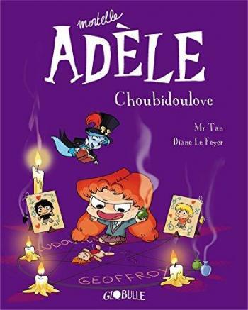 Couverture de l'album Mortelle Adèle - 10. Choubidoulove