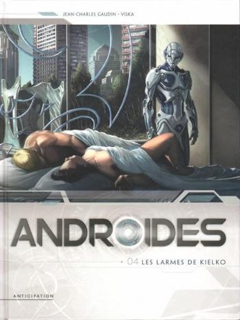 Couverture de l'album Androïdes - 4. Les Larmes de Kielko