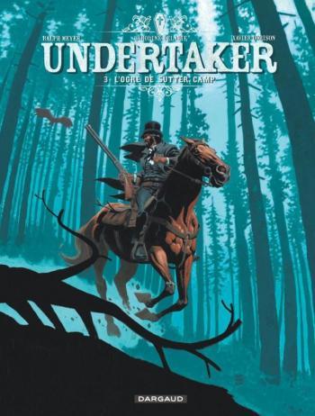 Couverture de l'album Undertaker - 3. L'Ogre de Sutter Camp