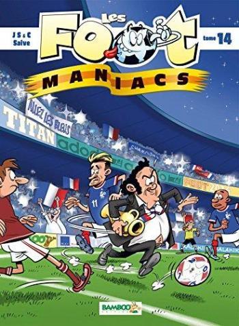 Couverture de l'album Les Foot Maniacs - 14. Les foot Maniacs