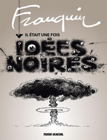 Couverture de l'album Franquin - Il était une fois Idées noires (One-shot)