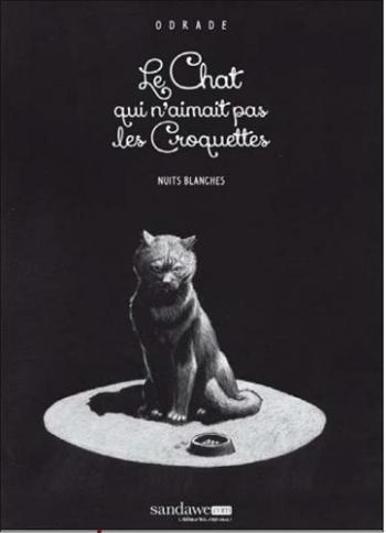 Couverture de l'album Le chat qui n'aimait pas les croquettes - 1. Nuits blanches