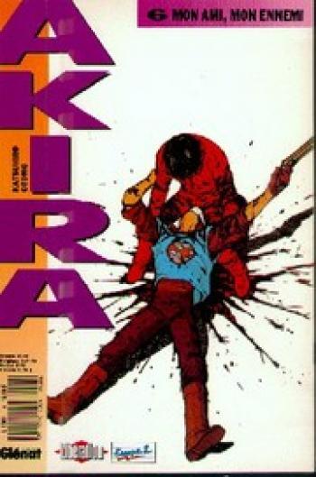 Couverture de l'album Akira (Kiosque) - 6. Mon ami, mon ennemi