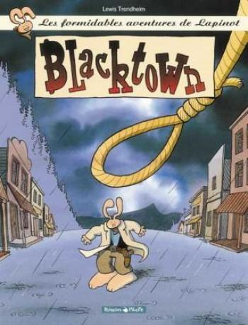 Couverture de l'album Les Formidables Aventures de Lapinot - 1. Blacktown
