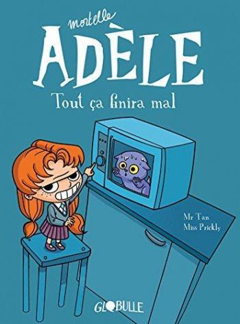 Couverture de l'album Mortelle Adèle - 1. Tout ça finira mal