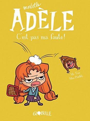 Couverture de l'album Mortelle Adèle - 3. C'est pas ma faute !