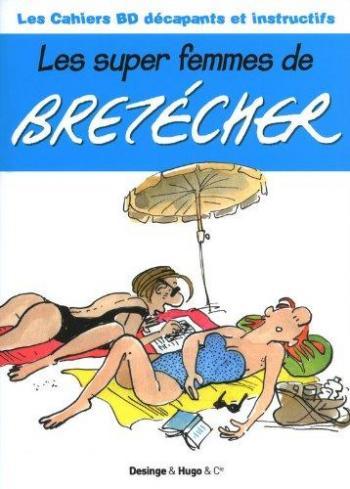 Couverture de l'album Les Super Femmes de Bretécher (One-shot)