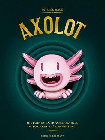 Couverture de l'album Axolot - COF. Axolot - Coffret Tomes 1 à 3