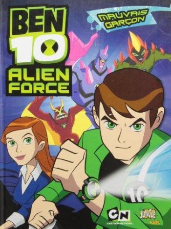 Couverture de l'album Ben 10 Alien Force - 1. Mauvais garçon