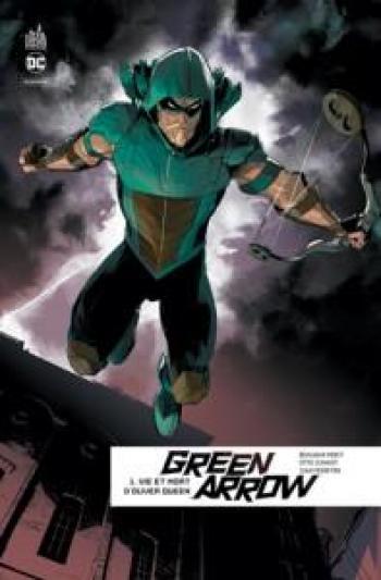 Couverture de l'album Green Arrow Rebirth - 1. Vie et mort d'Oliver Queen