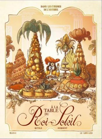 Couverture de l'album Dans les Cuisines de l'Histoire - 2. A la table du Roi-Soleil