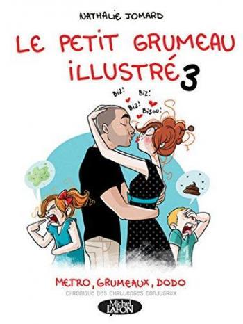 Couverture de l'album Le petit Grumeau illustré - 3. Métro, grumeau, dodo