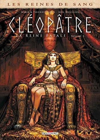 Couverture de l'album Les Reines de sang - Cléopâtre - 1. La Reine fatale - Tome 1