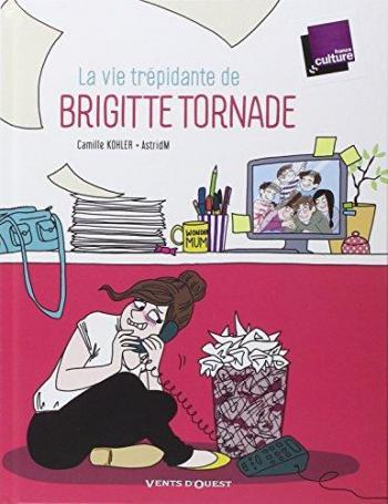 Couverture de l'album La vie trépidante de Brigitte Tornade (One-shot)