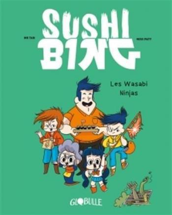 Couverture de l'album Sushi Bing - 1. Les wasabi ninjas