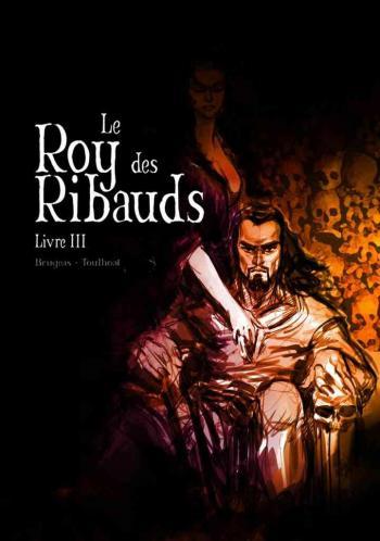 Couverture de l'album Le Roy des Ribauds - 3. Livre III