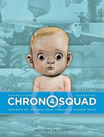 Couverture de l'album Chronosquad - 4. . Concerto en la mineur pour timbales et grosses têtes