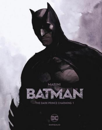 Couverture de l'album Batman (Marini) - 1. The Dark Prince Charming (1/2)