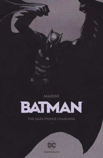 Couverture de l'album Batman (Marini) - 1. The Dark Prince Charming (1/2)