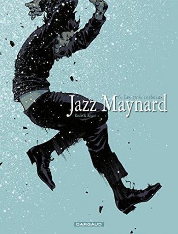 Couverture de l'album Jazz Maynard - 6. Trois corbeaux