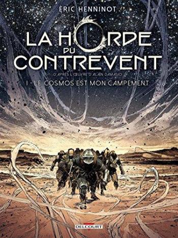 Couverture de l'album La Horde du contrevent - 1. Le Cosmos est mon campement