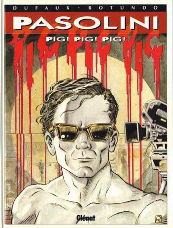 Couverture de l'album Pasolini - Pig! Pig! Pig! (One-shot)