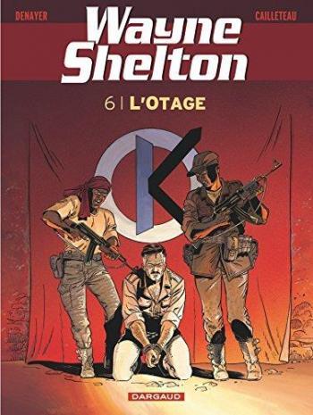 Couverture de l'album Wayne Shelton - 6. L'Otage