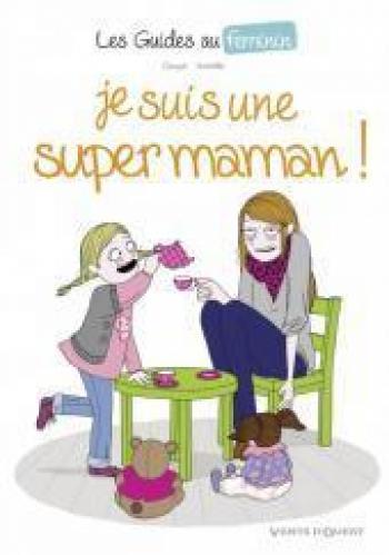 Couverture de l'album Les guides au féminin - 3. Je suis une super maman !