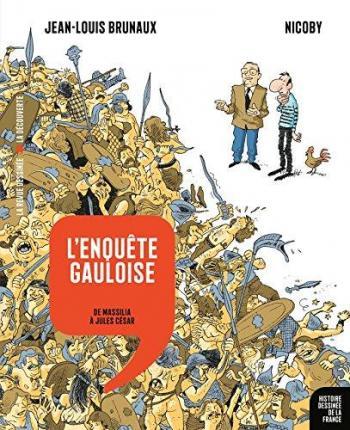 Couverture de l'album Histoire dessinée de la France - 2. L'Enquête gauloise, de Massalia à Jules César