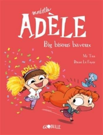 Couverture de l'album Mortelle Adèle - 13. Big bisous baveux