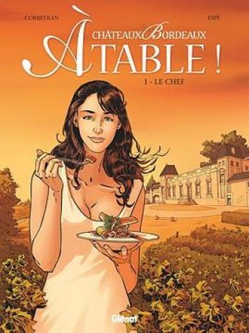 Couverture de l'album Châteaux Bordeaux - À table ! - 1. Le Chef