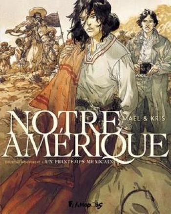 Couverture de l'album Notre Amérique - 2. Deuxième mouvement - Un printemps mexicain