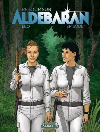Couverture de l'album Les Mondes d'Aldébaran V - Retour sur Aldébaran - 1. Retour sur Aldébaran - Épisode 1
