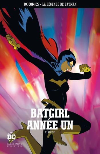 Couverture de l'album DC Comics - La légende de Batman - 9. Batgirl année un - 1re partie
