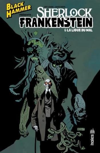 Couverture de l'album Black Hammer présente - Sherlock Frankenstein & La ligue du mal (One-shot)