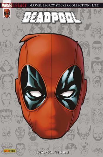 Couverture de l'album Marvel Legacy : Deadpool - 1. Deadpool tue Cable
