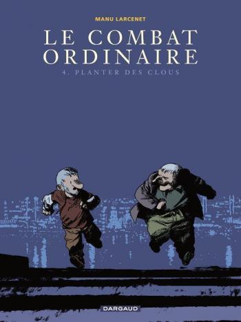 Couverture de l'album Le Combat ordinaire - 4. Planter des clous