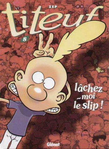 Couverture de l'album Titeuf - 8. Lâchez-moi le slip !