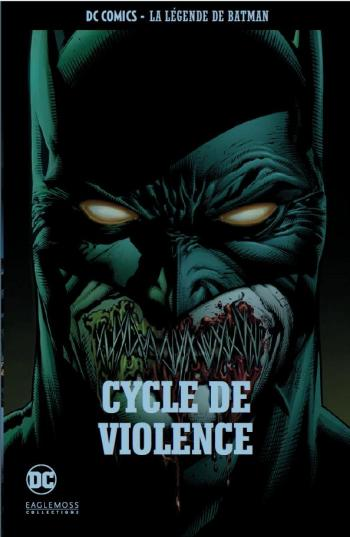 Couverture de l'album DC Comics - La légende de Batman - 63. Cycle de violence