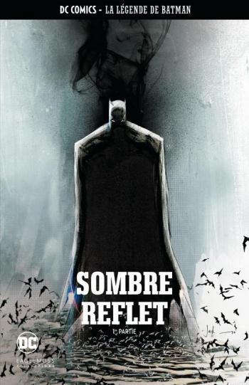 Couverture de l'album DC Comics - La légende de Batman - 56. Sombre reflet - 1re partie