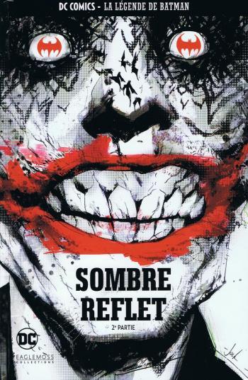 Couverture de l'album DC Comics - La légende de Batman - 57. Sombre reflet - 2e partie