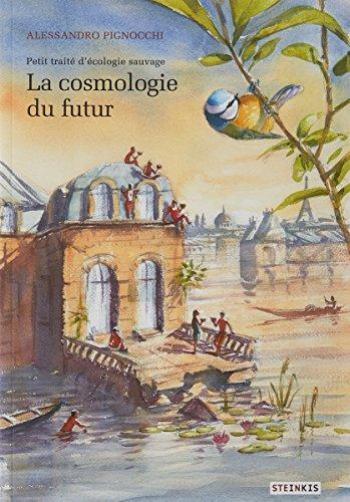 Couverture de l'album Petit traité d'écologie sauvage - 2. La cosmologie du futur