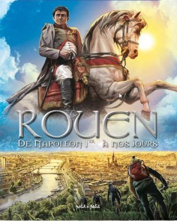 Couverture de l'album Rouen - 4. de Napoleon Premier a Nos Jours