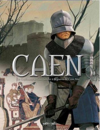 Couverture de l'album Caen - 1. De Guillaume le Conquérant à la Guerre de Cent Ans
