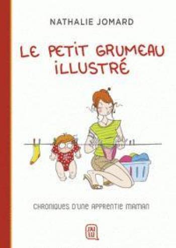 Couverture de l'album Le petit Grumeau illustré - 1. Chronique d'une apprentie maman