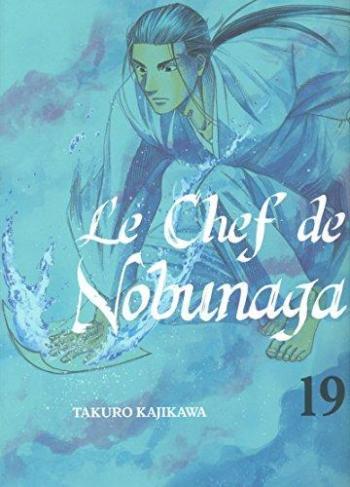 Couverture de l'album Le Chef de Nobunaga - 19. La recette qui servira de preuve