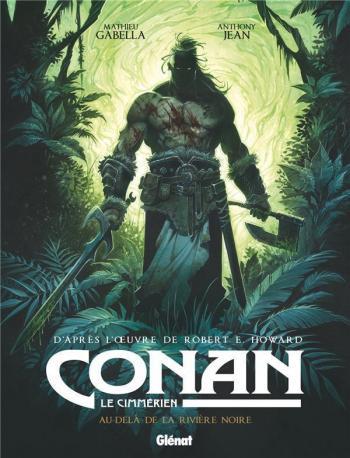 Couverture de l'album Conan le Cimmérien - 3. Au-delà de la rivière noire