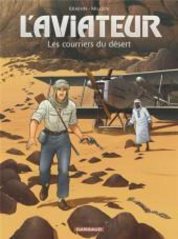Couverture de l'album L'Aviateur - 3. Les Courriers du désert