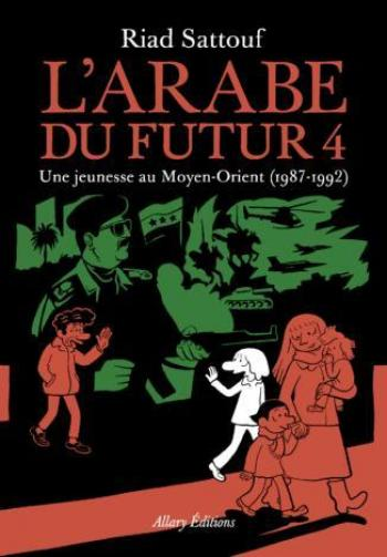 Couverture de l'album L'Arabe du futur, une jeunesse au Moyen-Orient - 4. 1987-1992